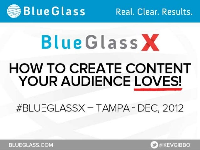 BlueGlassX - How to Create Content Your Audience Loves by Kevin Gibbons