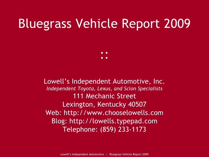 Bluegrass Vehicle Report 2009 :: Lowell's Independent Automotive, Inc. Independent Toyota, Lexus, and Scion Specialists 11...