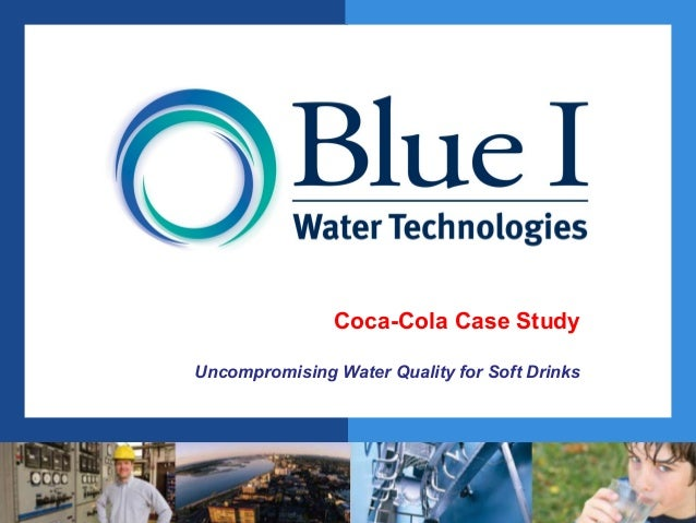 Coca-Cola Case Study Uncompromising Water Quality for Soft Drinks