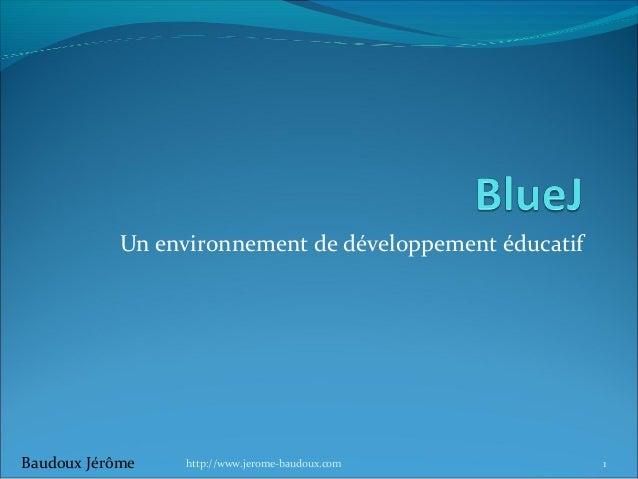 Un environnement de développement éducatif  Baudoux Jérôme  http://www.jerome-baudoux.com  1