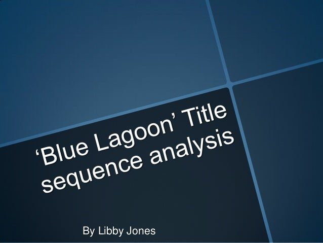 Blue lagoon' title sequence analysis