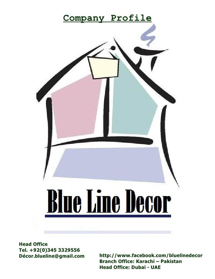 Company ProfileHead OfficeTel. +92(0)345 3329556Décor.blueline@gmail.com   http://www.facebook.com/bluelinedecor          ...