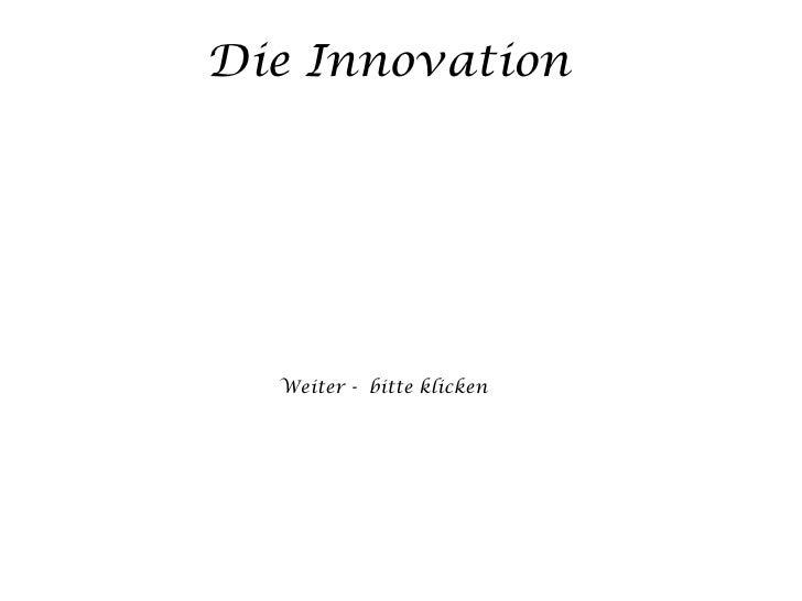 Die Innovation Weiter -  bitte klicken