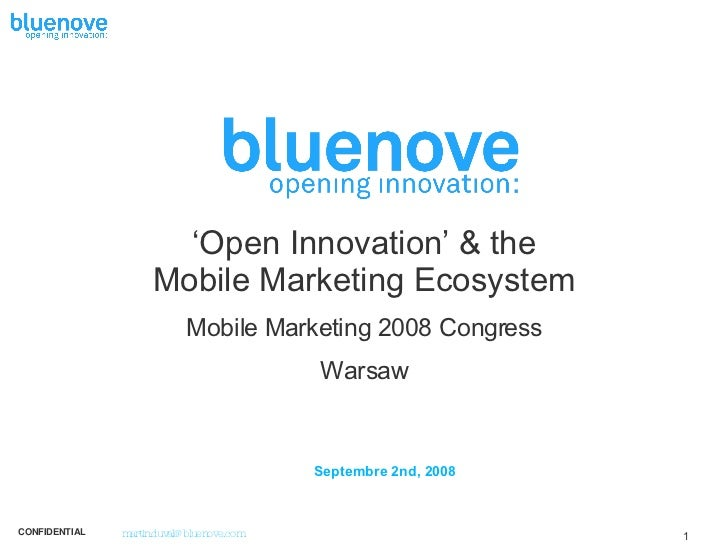 Septembre 2nd, 2008 ' Open Innovation' & the Mobile Marketing Ecosystem Mobile Marketing 2008 Congress Warsaw