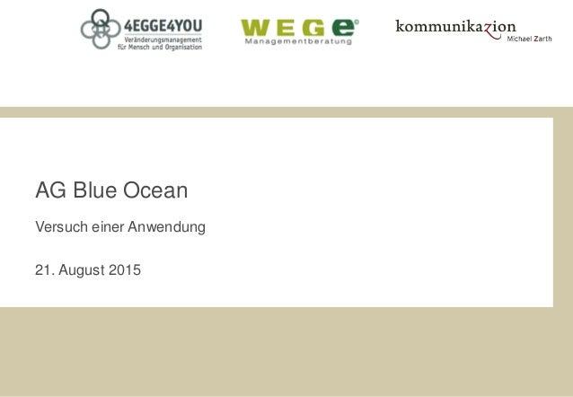 AG Blue Ocean Versuch einer Anwendung 21. August 2015