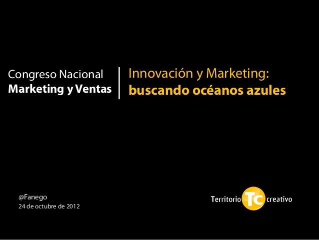 Congreso Nacional        Innovación y Marketing:Marketing y Ventas       buscando océanos azules                          ...