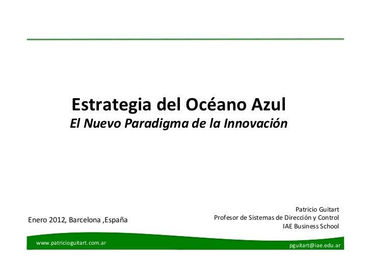 Estrategia del Océano Azul                  El Nuevo Paradigma de la Innovación                       ...