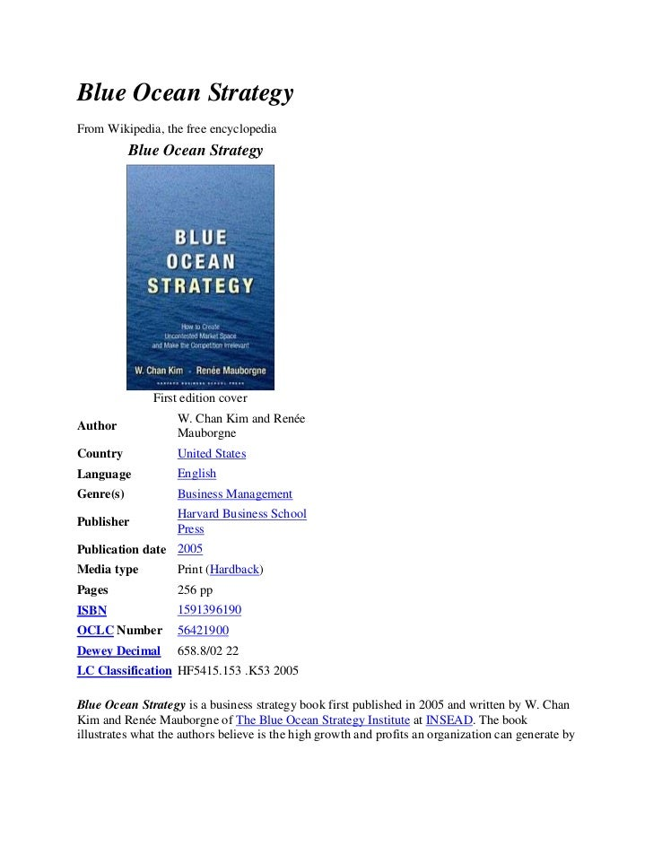 Blue Ocean Strategy<br />From Wikipedia, the free encyclopedia<br />Blue Ocean Strategy  First edition coverAuthorW. Chan ...