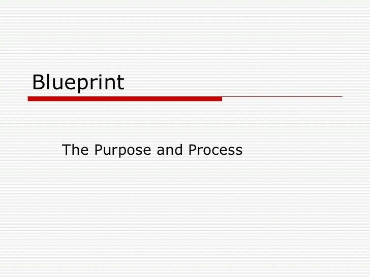 Blueprint The Purpose and Process