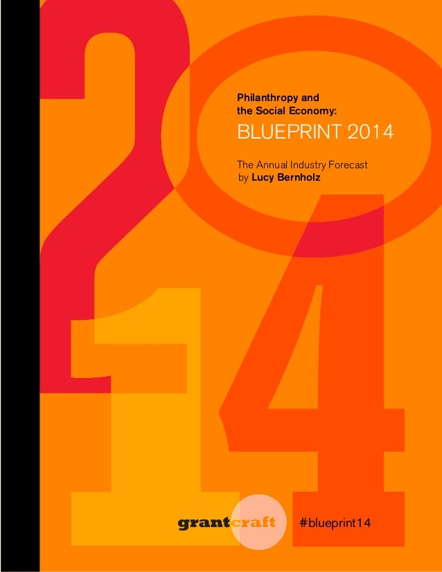 Philanthropy and the Social Economy:  BLUEPRINT 2014 The Annual Industry Forecast by Lucy Bernholz  #blueprint14