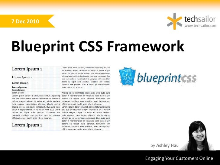 7 Dec 2010<br />Blueprint CSS Framework<br />by Ashley Hau<br />Engaging Your Customers Online <br />