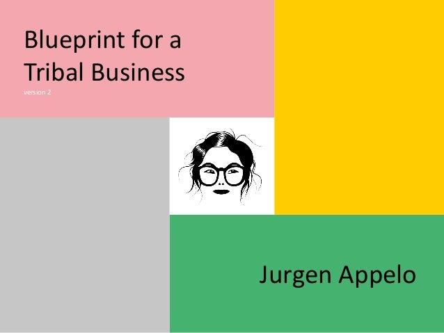 Blueprint for a Tribal Business version 2 Jurgen Appelo