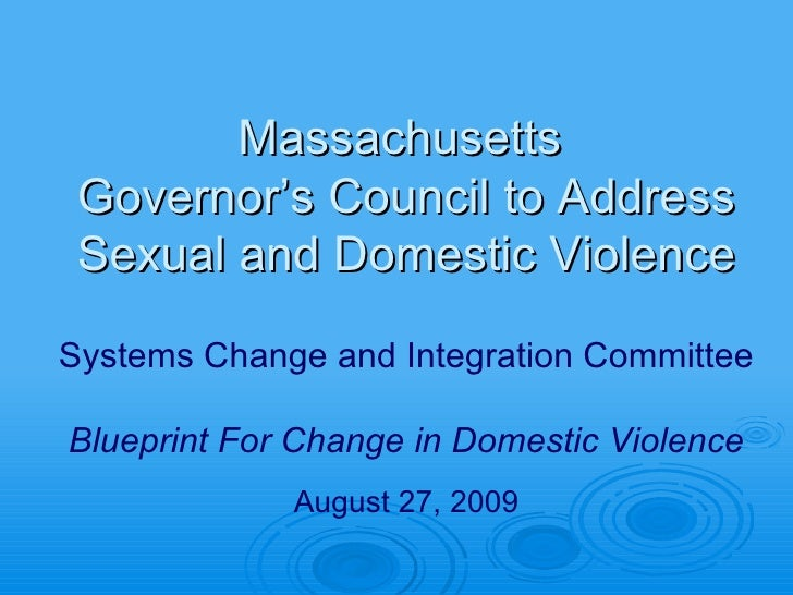 Massachusetts  Governor's Council to Address Sexual and Domestic Violence Systems Change and Integration Committee Bluepri...