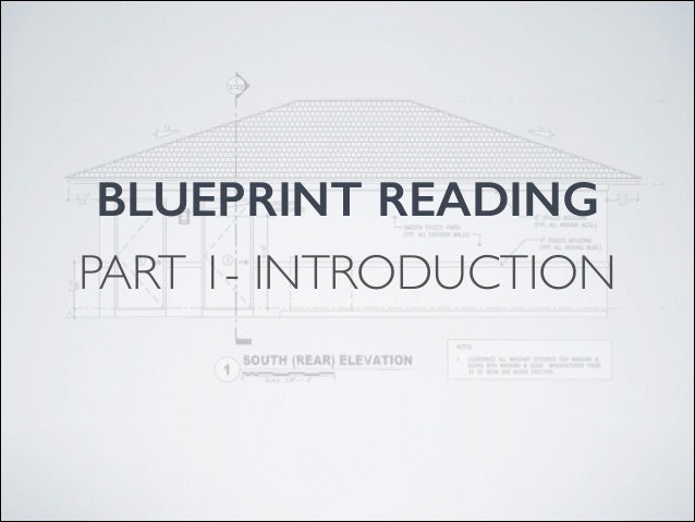 BLUEPRINT READING PART 1- INTRODUCTION