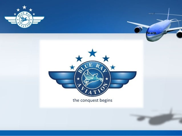 ABOUT US  Blue Ray Aviation is approved by the DGCA under the Government of India, to operate Flight Training School & En...
