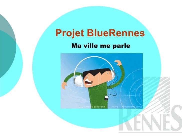 Projet BlueRennes  Ma ville me parle