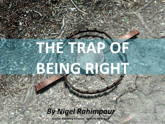 THE  RELEVANCE  TRAP  By  Nigel  Rahimpour  Global  Planning  Director,  Saatchi  New  York