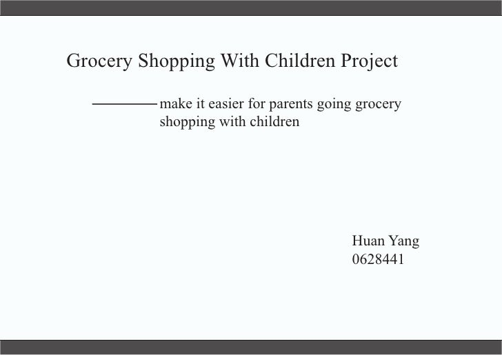 Grocery Shopping With Children Project            make it easier for parents going grocery           shopping with childre...