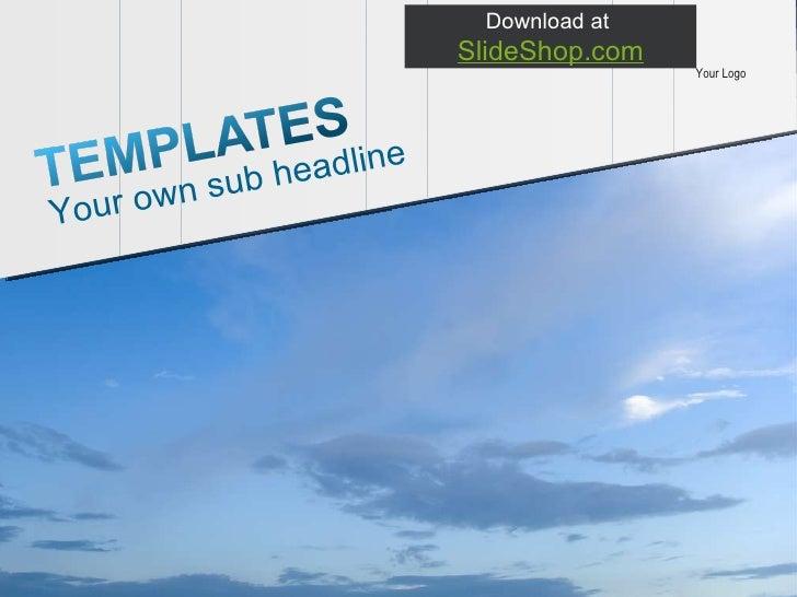 Your Logo Your own sub headline Download at  SlideShop.com
