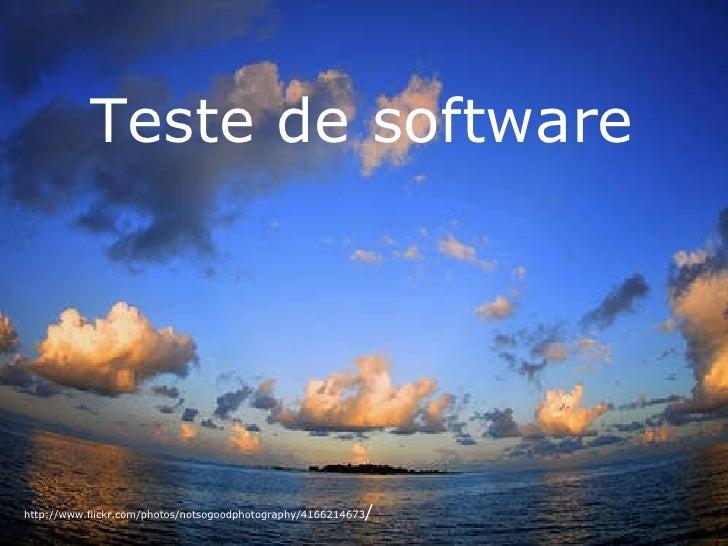Teste de software   http://www.flickr.com/photos/notsogoodphotography/4166214673 /