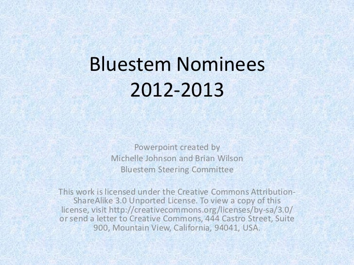 Bluestem Nominees           2012-2013                  Powerpoint created by             Michelle Johnson and Brian Wilson...