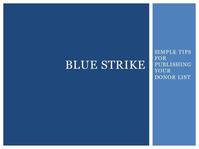 Blue strike webinar   simple tips for publishing your donor list - feb. 25, 2014 final