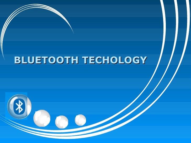BLUETOOTH TECHOLOGY