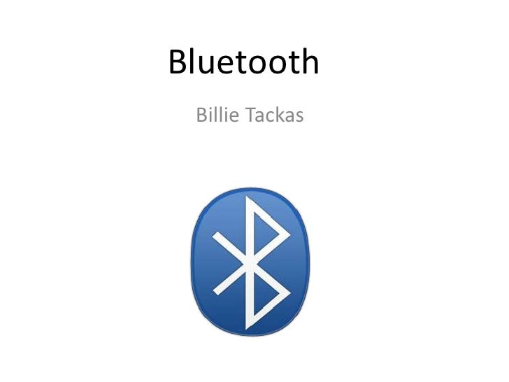 Bluetooth<br />Billie Tackas<br />