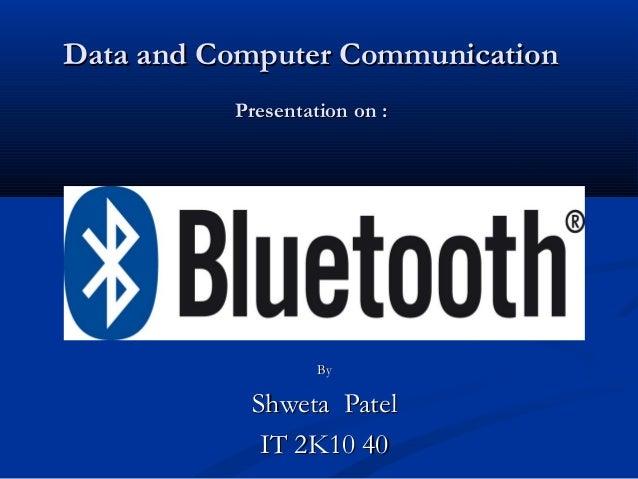 Data and Computer CommunicationData and Computer CommunicationPresentation on :Presentation on :ByByShweta PatelShweta Pat...