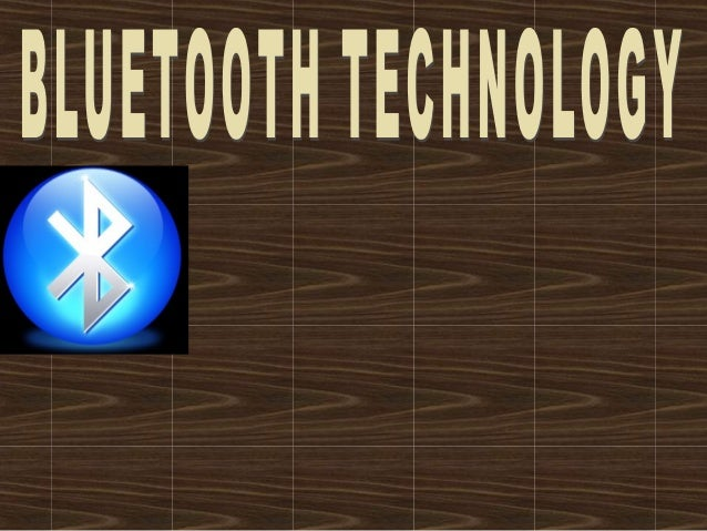 CONTENTS1-What is Bluetooth?2-History.3-Technology Review.4-Basic Ideas About Bluetooth.5-Bluetooth Architecture.6-Compett...