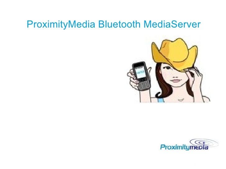 ProximityMedia Bluetooth MediaServer