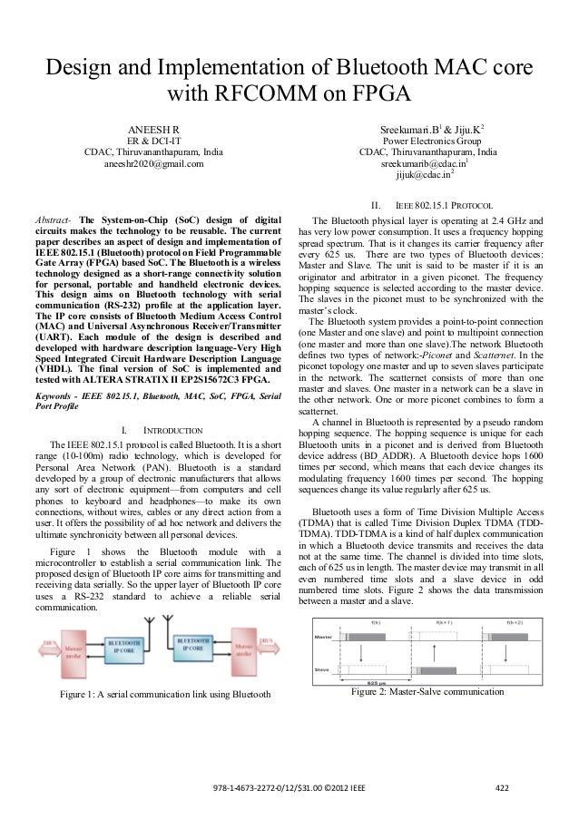 Design and Implementation of Bluetooth MAC core with RFCOMM on FPGA Sreekumari.B1 & Jiju.K2  ANEESH R ER & DCI-IT CDAC, Th...