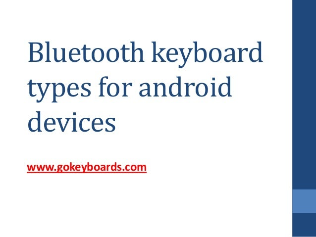 Bluetooth keyboard types for android smartphones and tablets