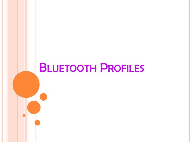 Bluetooth Profiles<br />