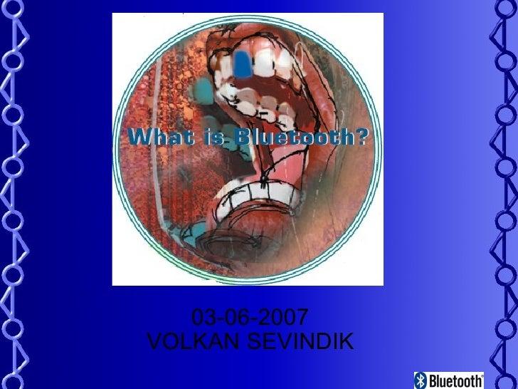 03-06-2007 VOLKAN SEVINDIK