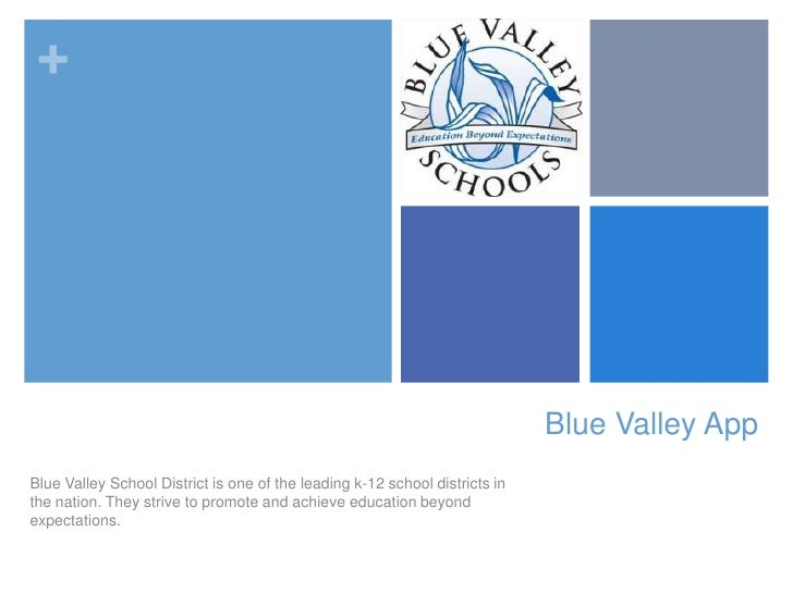 Blue Valley App<br />Blue Valley School District is one of the leading k-12 school districts in the nation. They strive to...