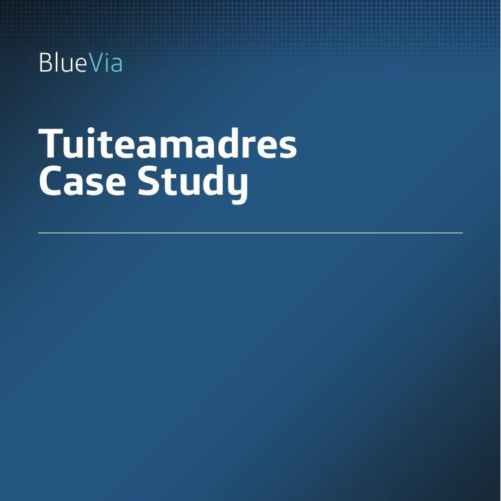 BlueViaTuiteamadresCase Study