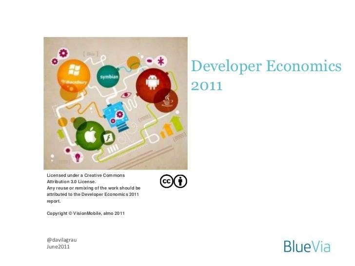 Developer Economics                                              2011Licensed under a Creative CommonsAttribution 3.0 Lice...