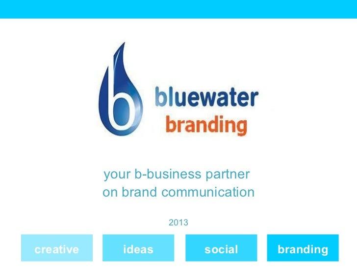 your b-business partner           on brand communication                      2013creative      ideas          social   br...