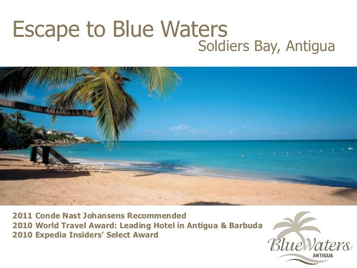 Escape to Blue Waters<br />Soldiers Bay, Antigua<br />2011 Conde Nast Johansens Recommended2010 World Travel Award: Leadin...