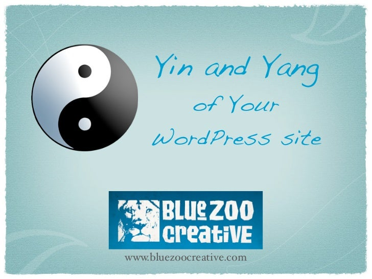 Yin & Yang of Your WordPress site at WordCamp Fayetteville 7/30/11
