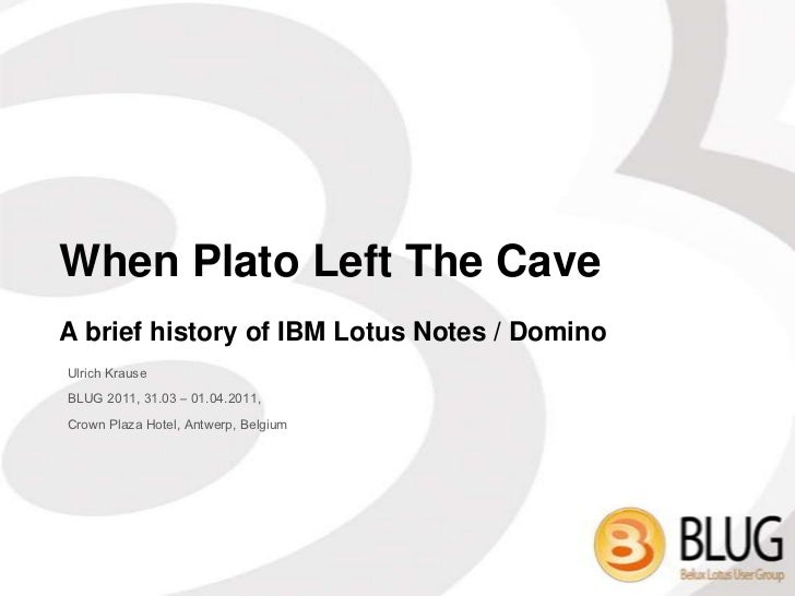 When Plato Left The Cave - A brief history of Lotus Notes