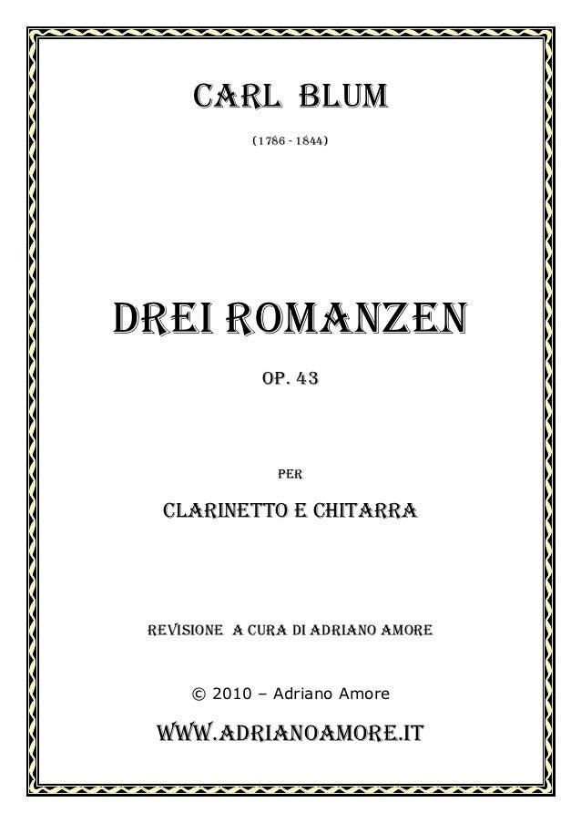 CARL BLUM             (1786 - 1844)DREI ROMANZEN              OP. 43                 PER  CLARINETTO E CHITARRA REVISIONE ...