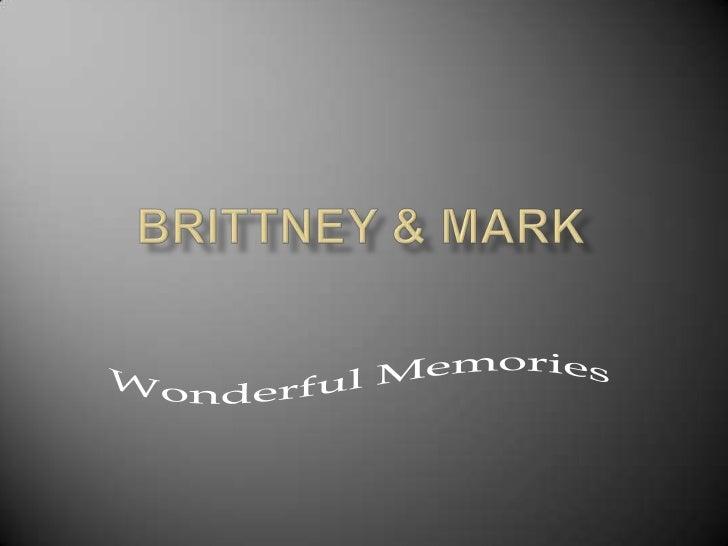 Brittney & Mark<br />Wonderful Memories<br />