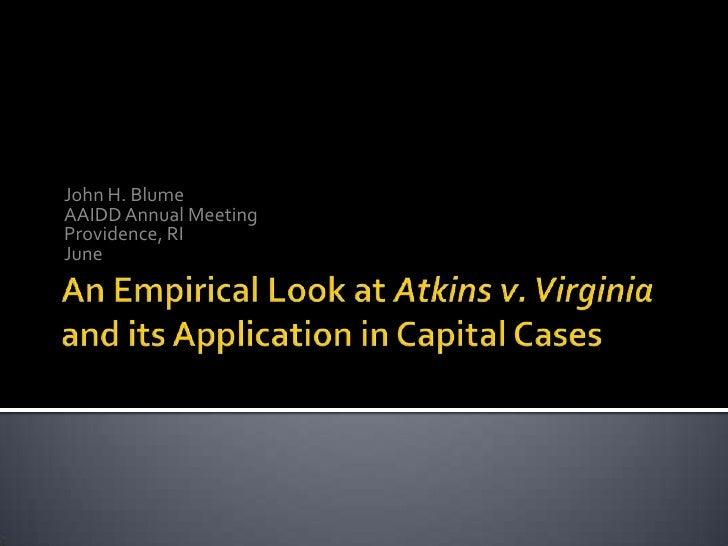 Blume 2010 AAIDD Atkins MR/ID Death Penalty Symposium presentation