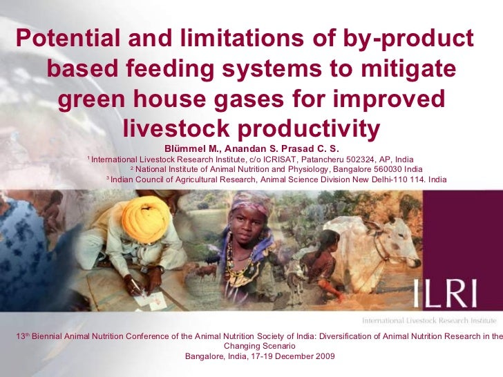 Potential and limitations of by-product  based feeding systems to mitigate green house gases for improved livestock produc...