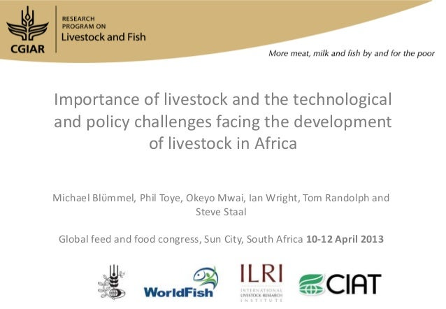 Importance of livestock and the technologicaland policy challenges facing the development             of livestock in Afri...