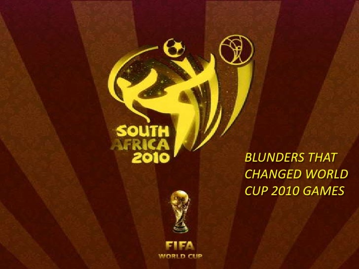 Blunders that changed world cup 2010 games