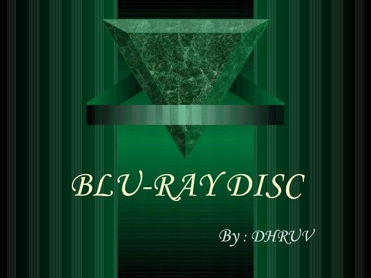 BLU-RAY DISC By  :  DHRUV