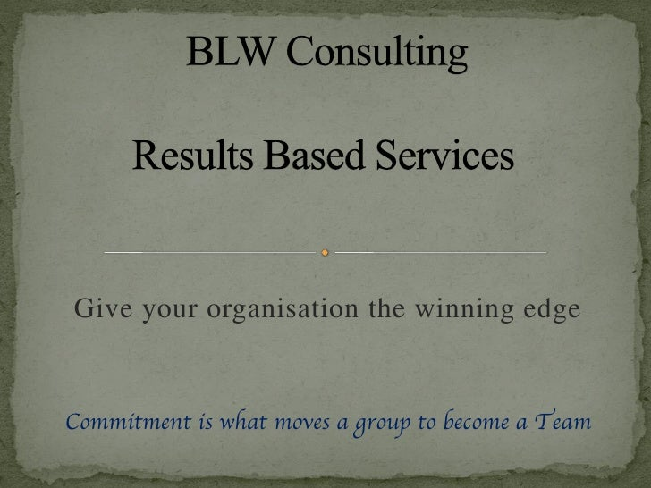 Give your organisation the winning edge   Commitment is what moves a group to become a Team